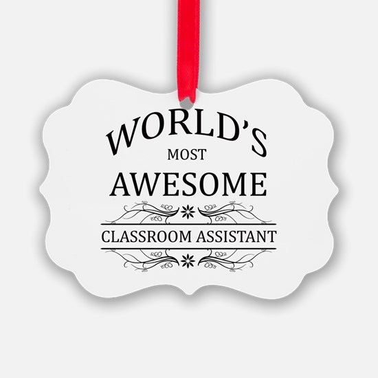 World's Most Awesome Classroom Assistant Ornament