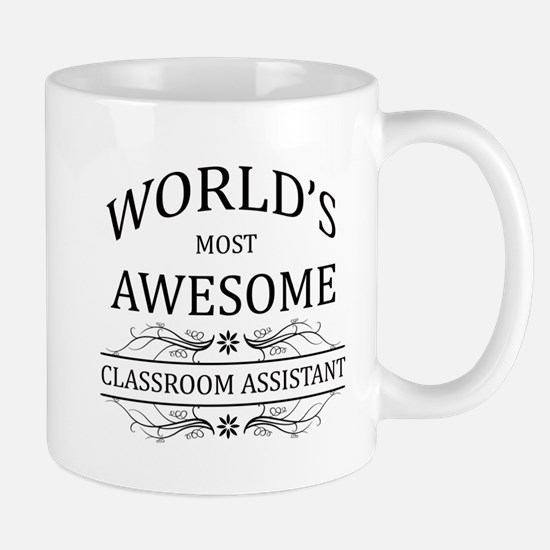 World's Most Awesome Classroom Assistant Mug