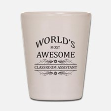 World's Most Awesome Classroom Assistant Shot Glas