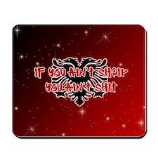If You Ain't SHQIP ... Mousepad