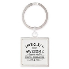 World's Most Awesome School Bus Driver Square Keyc