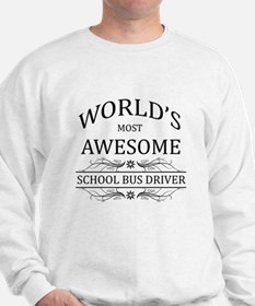 World's Most Awesome School Bus Driver Sweatshirt