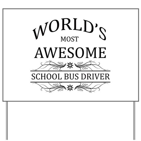 World's Most Awesome School Bus Driver Yard Sign