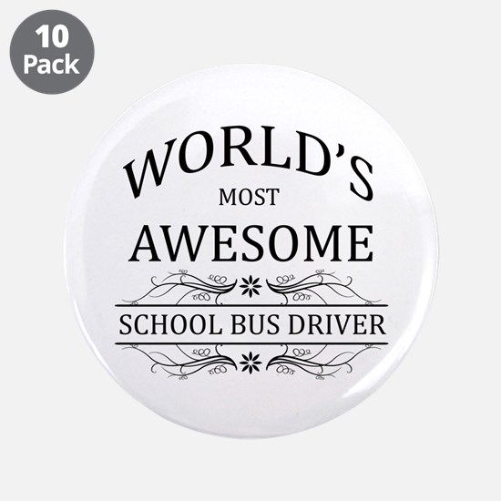 """World's Most Awesome School Bus Driver 3.5"""" Button"""