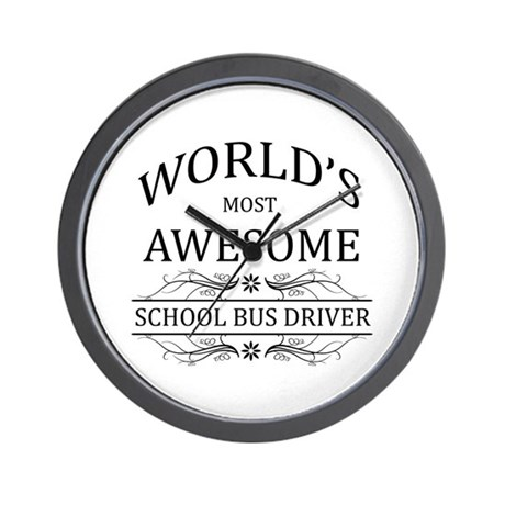World's Most Awesome School Bus Driver Wall Clock