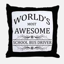 World's Most Awesome School Bus Driver Throw Pillo