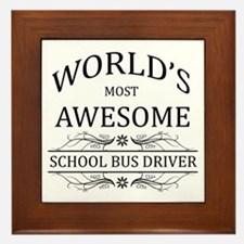 World's Most Awesome School Bus Driver Framed Tile