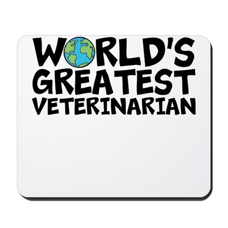 World's Greatest Veterinarian Mousepad