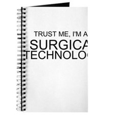 Trust Me, Im A Surgical Technologist Journal