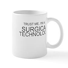 Trust Me, Im A Surgical Technologist Mug