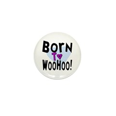 Born To WooHoo! Mini Button (100 pack)