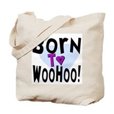 Born To WooHoo! (2-Sided) Tote Bag