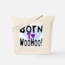 Born To WooHoo! (2-Sided) Tote Bag