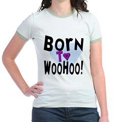 Born To WooHoo! Jr. Ringer T-Shirt