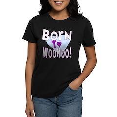 Born To WooHoo! Tee