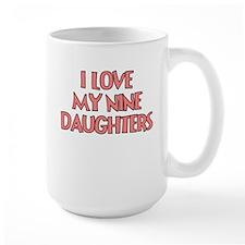 I LOVE MY NINE DAUGHTERS PINK Mug