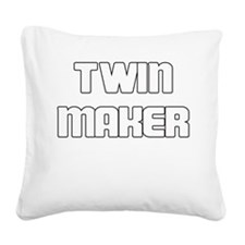 TWIN MAKER WHITE Square Canvas Pillow