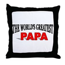 """The World's Greatest Papa"" Throw Pillow"