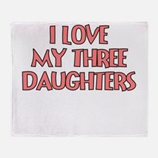 I LOVE MY THREE DAUGHTERS TEAL Throw Blanket