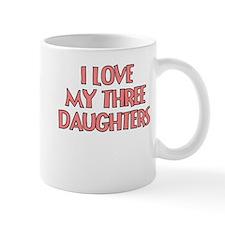 I LOVE MY THREE DAUGHTERS TEAL Mug