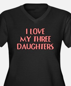 I LOVE MY THREE DAUGHTERS TEAL Plus Size T-Shirt