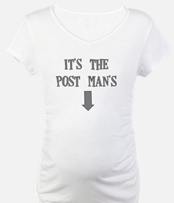 ITS THE POST MANS Shirt