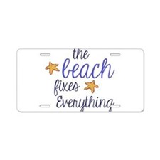 The Beach Fixes Everything Aluminum License Plate
