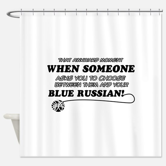 Blue Russian cat gifts Shower Curtain