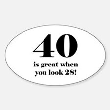 40th Birthday Humor Sticker (Oval)