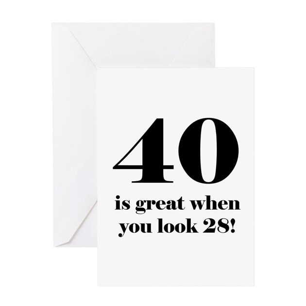 40Th Birthday 40th Birthday Greeting Cards – 40th Birthday Sayings for Cards