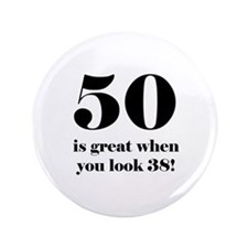 "50th Birthday Humor 3.5"" Button"