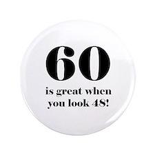 "60th Birthday Humor 3.5"" Button"