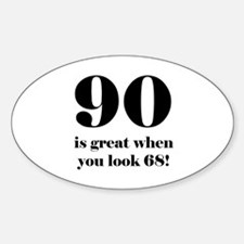 90th Birthday Humor Decal