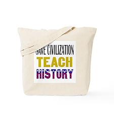 SAVE CIVILIZATION Tote Bag