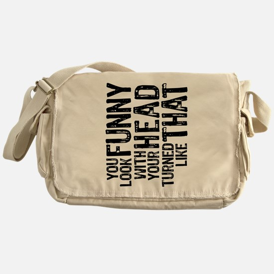 You Look Funny Messenger Bag