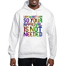 I am what I am Hoodie Sweatshirt