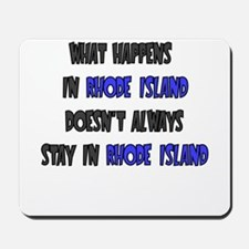 WHAT HAPPENS IN RHODE ISLAND DOESNT ALWAYS STAY I