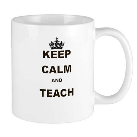 KEEP CALM AND TEACH Mug