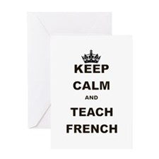 KEEP CALM AND TEACH FRENCH Greeting Card