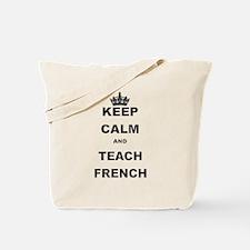 KEEP CALM AND TEACH FRENCH Tote Bag