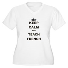 KEEP CALM AND TEACH FRENCH Plus Size T-Shirt