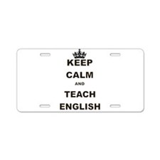 KEEP CALM AND TEACH ENGLISH Aluminum License Plate