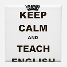 KEEP CALM AND TEACH ENGLISH Tile Coaster