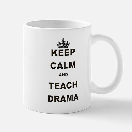 KEEP CALM AND TEACH DRAMA Mug