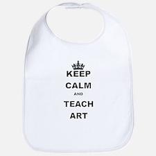 KEEP CALM AND TEACH ART Bib