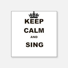 KEEP CALM AND SING Sticker