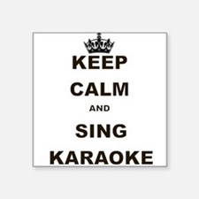 KEEP CALM AND SING KARAOKE Sticker
