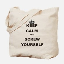 KEEP CALM AND SCREW YOURSELF Tote Bag