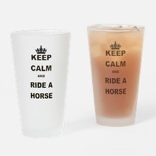 KEEP CALM AND RIDE A HORSE Drinking Glass