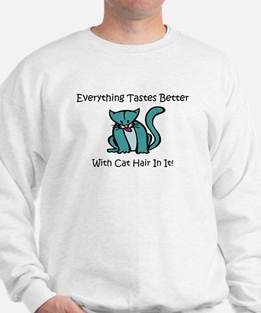 Everything's Better with Cat Sweatshirt